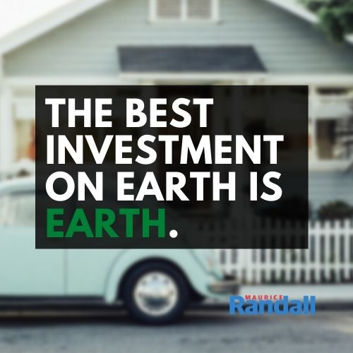 The Best Investment on Earth is earth.