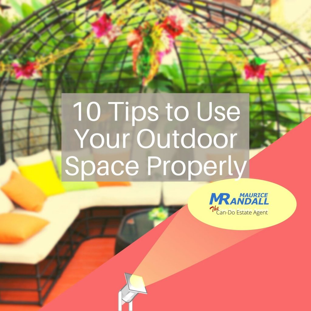 10 Tips to Use Your Outdoor Space Properly