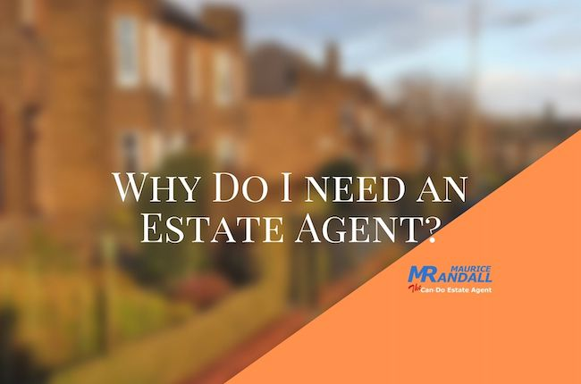 Why Do I need an Estate Agent