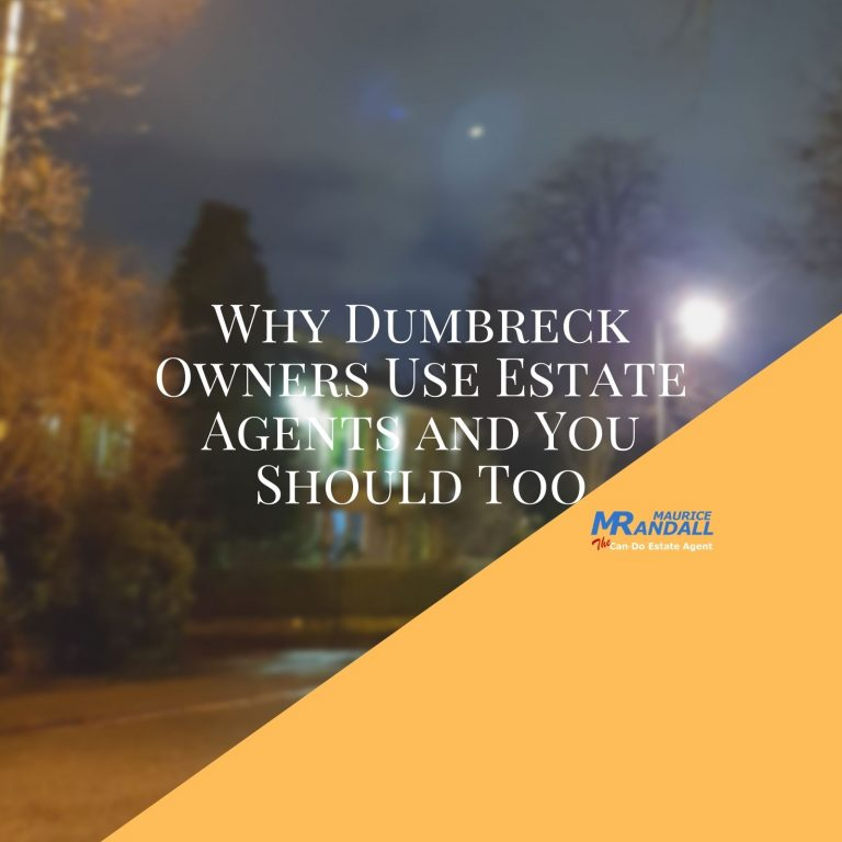 Why Dumbreck Owners use Estate Agents, and you Should too